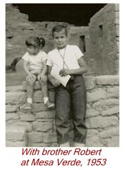 With brother Robert at Mesa Verde, 1953